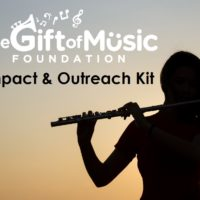 Impact & Outreach Kit.  You Can Help Give the Gift of Music!